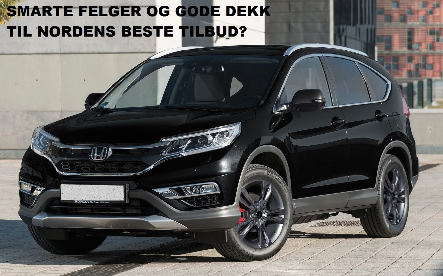 Felger og dekktilbud til honda cr v hr v cr z accord for Honda accord vs honda civic